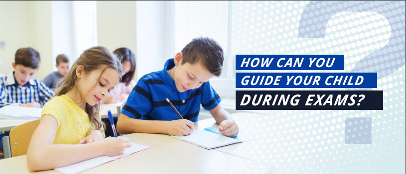 Supporting Your Child During Exams